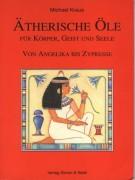 Ätherische Öle für Körper, Geist und Seele